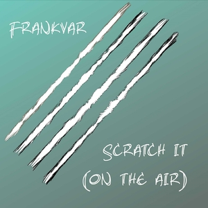 Frankvar - Scratch It On the Air (Frankvar)