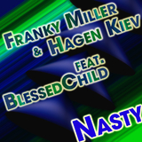 Nasty by Franky Miller Vs. Hagen Kiev Feat. Blessed Child mp3 download