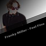 Feel Fine by Franky Miller mp3 download
