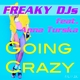 Freaky DJs feat. Anna Turska Going Crazy