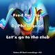 Fred del Mar & DJ Philsogood - Let's Go to the Club