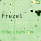 Frezel Under a Palm Tree