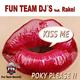 Fun Team DJs feat. Rakel Kiss Me