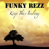 Keep This Feeling by Funky Rezz mp3 download