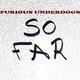 Furious Underdogs So Far