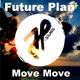 Future Plan Move Move