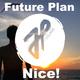 Future Plan Nice!
