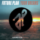 Future Plan - Your Dreams