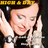 High and Dry by G-Lati & Mellons feat. Stephanie mp3 download