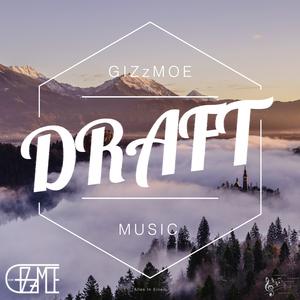 GIZzMOE - Draft (Alles in Einem)