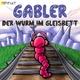 Gabler Der Wurm im Gleisbett