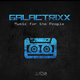 Galactrixx Music for the People