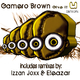 Gamero Brown Give It