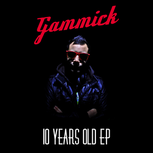 Gammick - 10 Years Old Ep (Blue Gypsy Records)