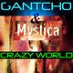 Gantcho & Mystica Crazy World
