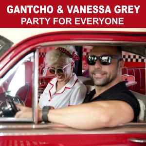 Gantcho & Vanessa Grey - Party for Everyone (Gan Records)