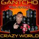 Gantcho Crazy World