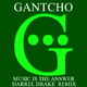 Gantcho Music Is the Answer - Darrel Drake Remix