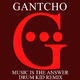 Gantcho Music Is the Answer - Drum Kid Remix