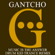 Gantcho Music Is the Answer - Drum Kid Trance Remix