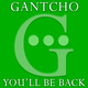 Gantcho You'll Be Back