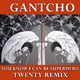 Gantcho You Know I Can Be Superhero - Twenty Remix
