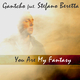 Gantcho feat. Stefano Beretta You Are My Fantasy