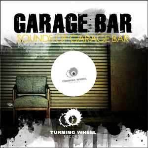 Garage Bar - Sounds of Garage Bar (Turning Wheel Rec)