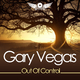 Gary Vegas - Out of Control
