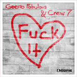 Fuck It  by Geeno Fabulous & Crew 7 mp3 download