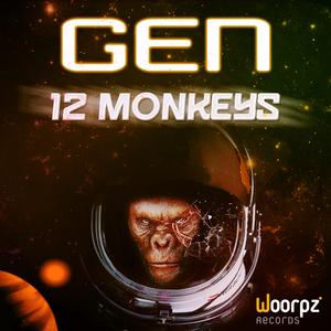 Gen - 12 Monkeys (Woorpz Records)
