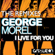 George Morel I Live for You - The Remixes