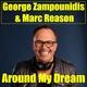 George Zampounidis & Marc Reason Around My Dream