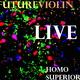Giakomo - Futureviolin: Homo Superior(Live)