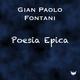 Gian Paolo Fontani - Poesia epica