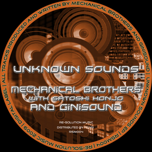 Ginisound And Mechanical Brothers With Satoshi Honjo - Unknown Sounds (Re-Solution Music)