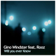 Gino Windster Feat.Rooz Will You Ever Know