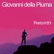 Giovanni Della Piuma Rebirth