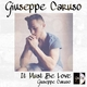 Giuseppe Caruso - It Must Be Love