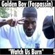 Golden Boy Watch Us Burn