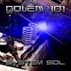 Golem 101 System Sol
