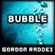 Gordon Raddei Bubble