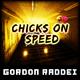 Gordon Raddei Chicks on Speed