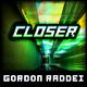 Gordon Raddei Closer