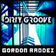 Gordon Raddei Dirty Groove
