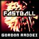 Gordon Raddei Fastball