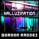 Gordon Raddei Halluzination