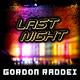 Gordon Raddei Last Night