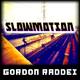 Gordon Raddei - Slowmotion