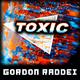 Gordon Raddei - Toxic